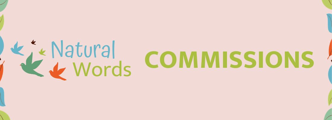 Image that reads Natural Words Commissions. Green text on a pink background. Leaves border the sides.